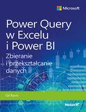 Power Query w Excelu i Power BI. Zbieranie i przekształcanie danych